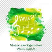Music Notes On Colorful Abstract Watercolor Background. Abstract Music Poster With Notes On A  Water poster