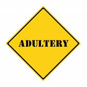 stock photo of adultery  - A yellow and black diamond shaped road sign with the word ADULTERY making a great concept - JPG