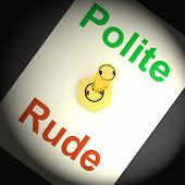 stock photo of polite  - Polite Rude Switch Showing Manners And Disrespect - JPG