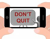 Don't Quit Phone Shows Keeping Trying And Persisting