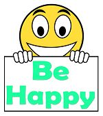 Be Happy On Sign Shows Cheerful Happiness