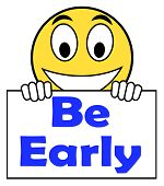 Be Early On Sign Shows Arrive On Time