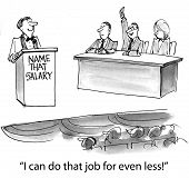 pic of gag  - Cartoon of businesspeople vying for job opportunity and one is saying they can do the job for even less money - JPG