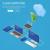Cloud Computing Technology Isometric Concept With Computer, Laptop, Smartphone, Tablet, Router And S poster