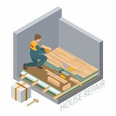 Home Repair Isometric Template. The Repairer Is Laying Parquet On Prepared Lined Insulated Base Of T poster
