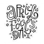 April Fools Day. Hand Drawn Lettering Phrase Isolated On White Background. Design Element For Poster poster
