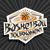 Vector Logo For Basketball Tournament, Modern Emblem With Flying Ball In Goal, Original Brush Typefa poster