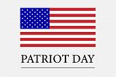 Patriot Day Background, Patriot Day September 11, 2001. American Flag. Presidents Day Background. Ve poster