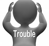 Trouble Character Means Problems Difficulty And Worries