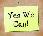 Yes We Can Shows All Right And Agreement