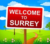 Welcome To Surrey Indicates United Kingdom And England