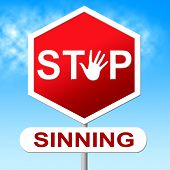 stock photo of immoral  - Stop Sinning Meaning Warning Sign And Danger - JPG