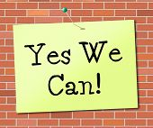 Yes We Can Indicates All Right And Agree