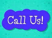 Call Us Means Communication Communicating And Communicate