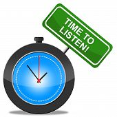 Time To Listen Means Recognition Heard And Curiosity