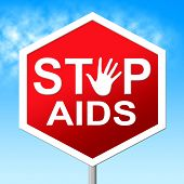 Stop Aids Indicates Acquired Immunodeficiency Syndrome And Caution