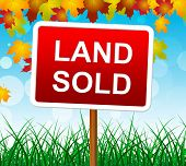 Land Sold Indicates Real Estate Agent And Property