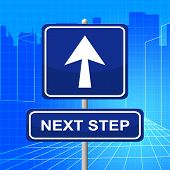 Постер, плакат: Next Step Represents Arrow Display And Progression