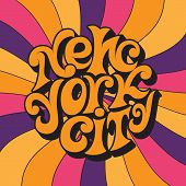 New York City.classic Psychedelic 60s And 70s Lettering.retro Design On A Unisex T-shirt, Poster, Ca poster