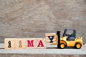 Toy Forklift Hold Block Y To Complete Word 11 May On Wood Background (concept For Calendar Date For  poster