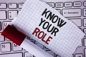 Conceptual Hand Writing Showing Know Your Role. Business Photo Text Define Position In Work Or Life  poster