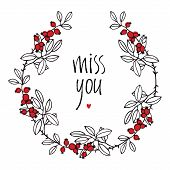 Miss You Design Card With Floral Vignette, Leaves And Red Berries