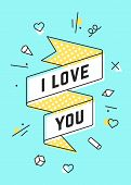 I Love You. Ribbon Banner And Drawing In Line Style With Text I Love You. Hand Drawn Design In Memph poster