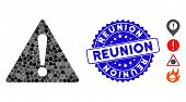 Mosaic Warning Icon And Distressed Stamp Seal With Reunion Text. Mosaic Vector Is Composed From Warn poster