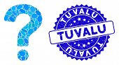 Mosaic Status Icon And Distressed Stamp Watermark With Tuvalu Text. Mosaic Vector Is Composed With S poster