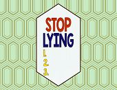 Conceptual Hand Writing Showing Stop Lying. Business Photo Showcasing Put An End On Chronic Behavior poster