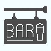 Street Bar Signboard Solid Icon. Bar Signboard Vector Illustration Isolated On White. Bar Sign With  poster