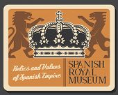 Spanish Museum, Relics And Values Of Spain Empire. Vector Victorian Emblem With Lion, Heraldic Style poster