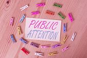 Text Sign Showing Public Attention. Conceptual Photo The Attention Or Focus Of The General Public To poster