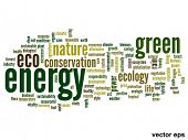 Vector concept or conceptual abstract green energy ecology and conservation word cloud text on white background