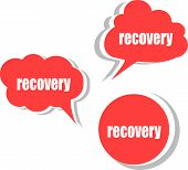 Recovery. Set Of Stickers, Labels, Tags. Business Banners, Template For Infographics