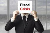 Businessman Hiding Face Behind Sign Fiscal Crisis