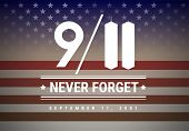 9/11 Patriot Day Vector Illustration Background. We Will Never Forget September 11th, 2001 poster
