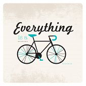 Everything is a cycle typography hipster bicycle illustration in vector