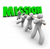 Mission word pulled up team workers striving together achieve common goal