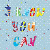 I know you can motivation card