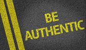 Be Authentic written on the road