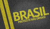 Brasil, Proteste nas Urnas written on the road (in portuguese: translate: Brazil, Protest at the ballot box)
