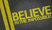 Believe in the Impossible written on the road