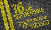 16 September, Mexico Independency (In Spanish) written on the road