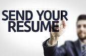 Business man pointing to transparent board with text: Send Your Resume