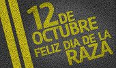 12 October. Happy Day of the Race (In Spanish) written on the road
