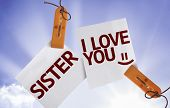 Sister I Love You on Paper Note on sky background