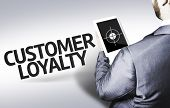 Business man with the text Customer Loyalty in a concept image