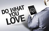 Business man with the text Do What you Love in a concept image