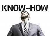 Business man with the text Know-How in a concept image